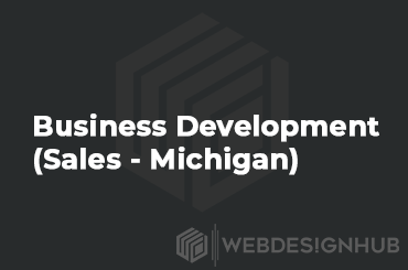 BUSINESS DEVELOPMENT (SALES – MICHIGAN)